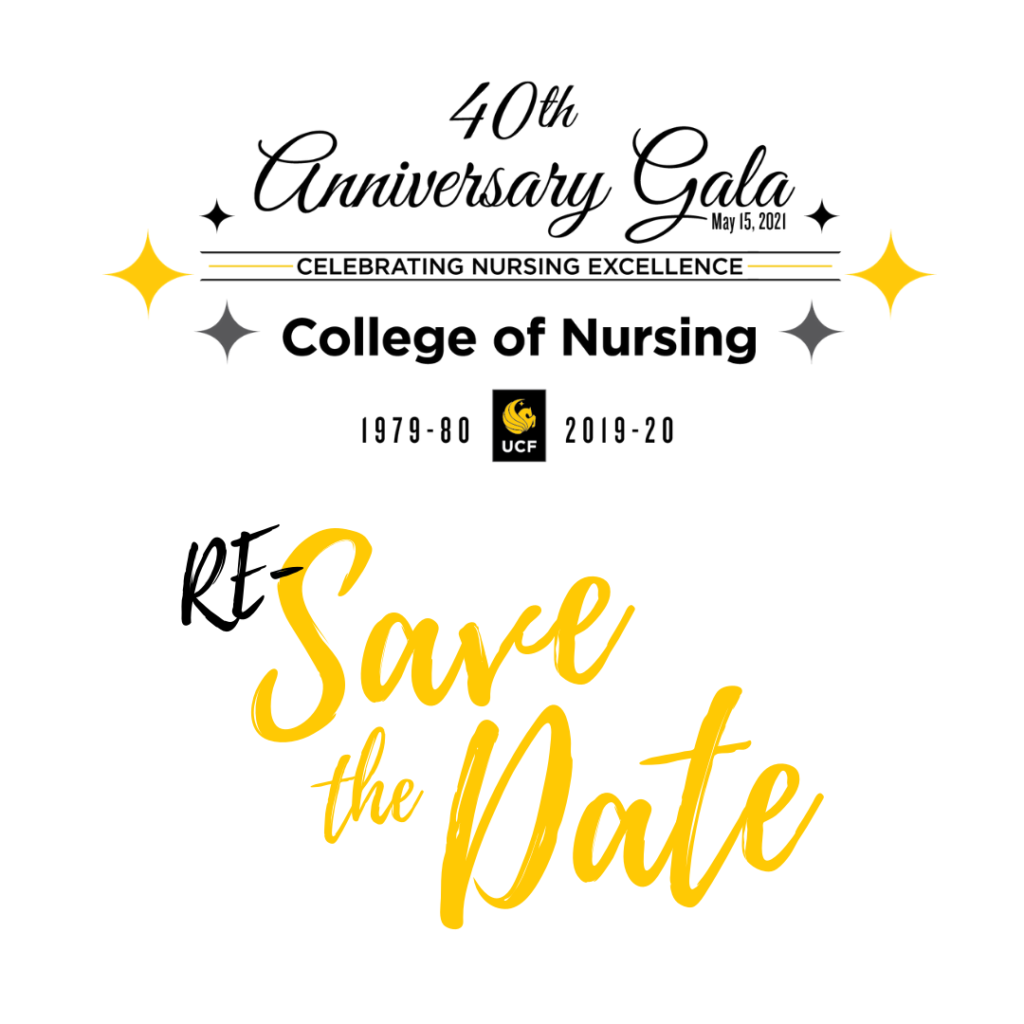 Re-save the date for the UCF College of Nursing 40th Anniversary Gala, celebrating 40 years of academic excellence