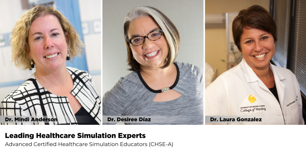 Three certified advanced healthcare simulation educators (CHSE-A) at UCF College of Nursing. Drs. Anderson, Diaz and Gonzalez